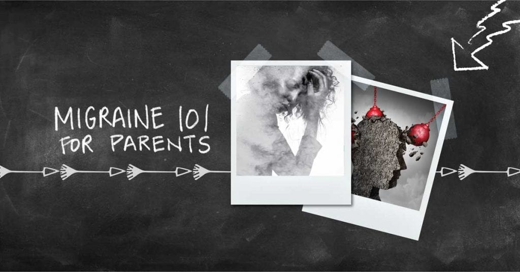 Migraine 101 for Parents