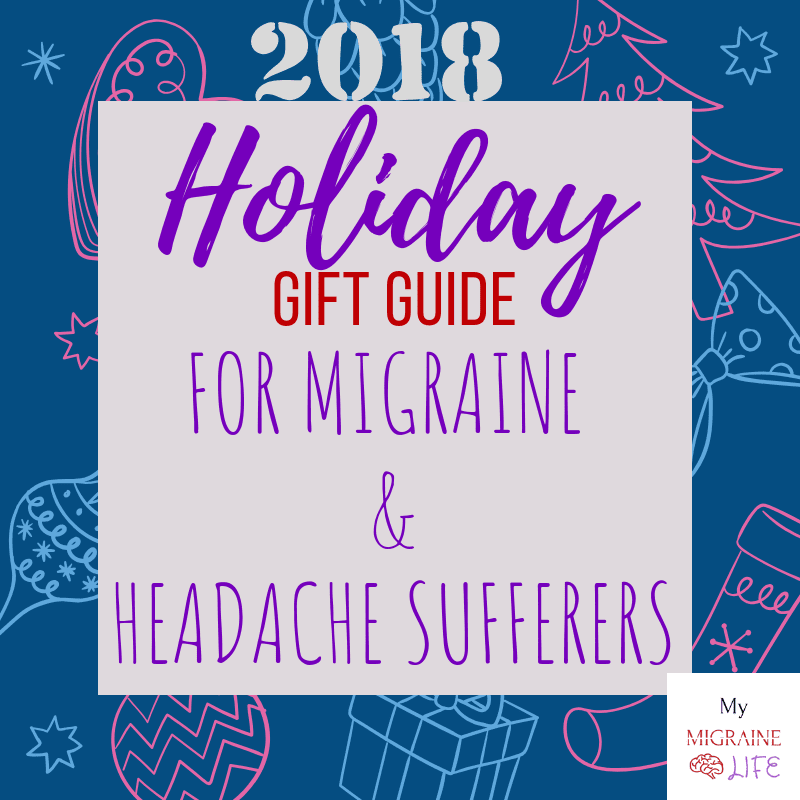 Holiday gift guide for migraine and headache sufferers 2018