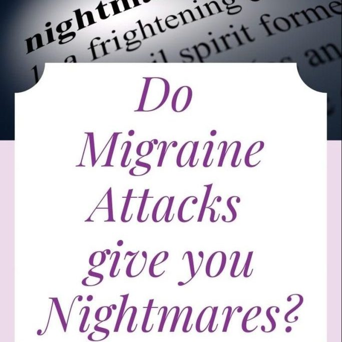 Do migraine attacks give you nightmares?